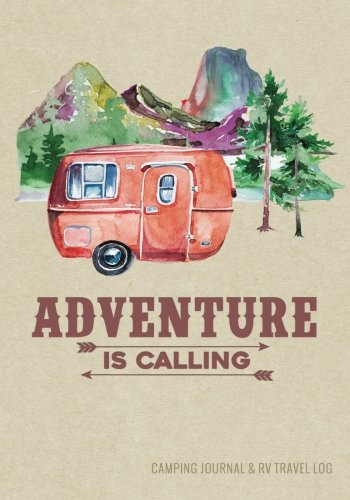Camping Journal & RV Travel Logbook, Red Vintage Camper Adventure: Road Trip Planner, Caravan Travel Journal, Glamping Diary, Camping Memory Keepsake ... for Campers & RV Retirement Gifts Series) (Full Time Living In A Fifth Wheel Trailer)