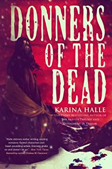Donners of the Dead: A Zombie Western Romance by [Halle, Karina]