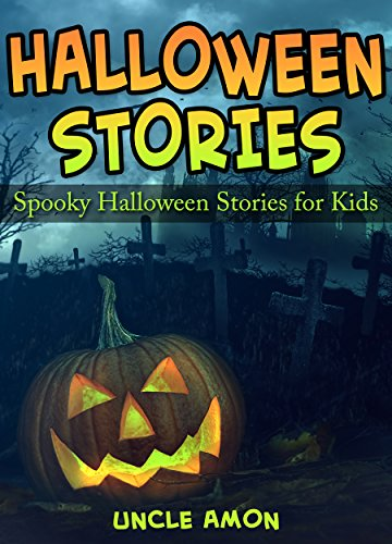 Halloween Stories: Spooky Short Stories for Kids (Halloween Collection Book 3) ()