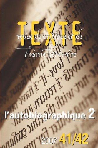 Read Online L'Autobiographique 2 (Texte: Revue de Critique Et de Theorie Litteraire) (French Edition) pdf epub