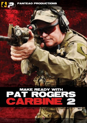 Panteao Productions: Make Ready with Pat Rogers: Carbine II - PMR022 - AR15 - M16 -  M4 - EAG Tactical - Carbine  Training Shooting Drills - Self  Defense - Tactical Training - DVD