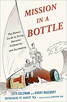 Mission in a Bottle: The Honest Guide to Doing Business Differently--and Succeeding by [Goldman, Seth, Nalebuff, Barry]