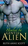 Healed by Gentle Alien (Uoria Mates Book 4) (Uoria Mates Series)