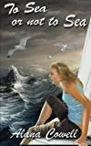 To Sea or Not to Sea, Alana Cowell, 1492794376