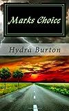 Marks Choice, Hydra Burton, 148406349X