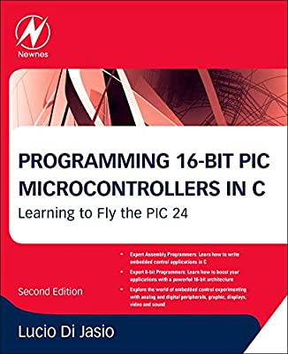 Programming 16-Bit PIC Microcontrollers in C: Learning to Fly the