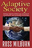 Adaptive Society: Biology Supports Global Law, Consensual Government, and Sustainable Technology