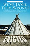 We've Done Them Wrong!, George E. Saurman, 1475944888