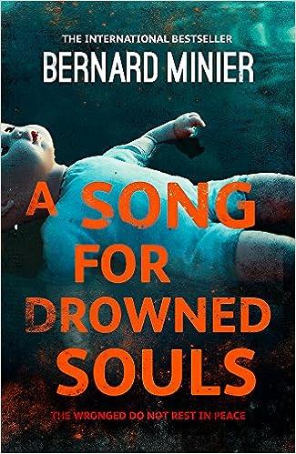 A Song for Drowned Souls: Bernard Minier: 9781444732283