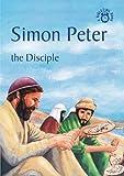 Simon Peter: The Disciple (Bible Time)