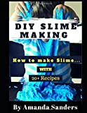 DIY Slime Making: How to make Slime with 20+ Recipes ( With Pictures Inside!!! )