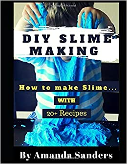 Book DIY Slime Making: How to make Slime with 20+ Recipes ( With Pictures Inside!!! )