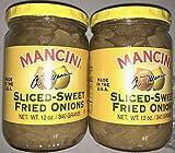 Mancini Sliced-Sweet Fried Onions 2- 12 Ounce Jars