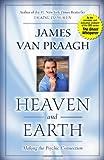 Heaven and Earth, James Van Praagh, 0743223586
