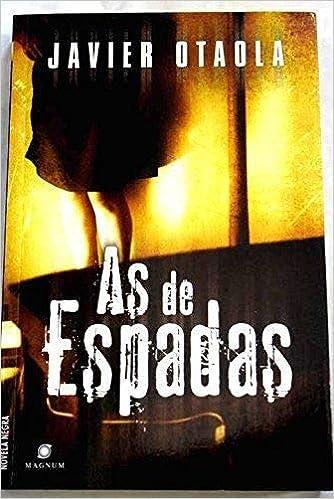 As de espadas (Novela Negra (viamagna)): Amazon.es: Otaola, Javier ...