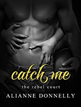 Catch Me (the Rebel Court Book 1)