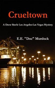"""Crueltown A Drew Steele Los Angeles - Las Vegas Mystery (Drew Steele Mysteries Book 1) by [Murdock, E.E. """"Doc""""]"""