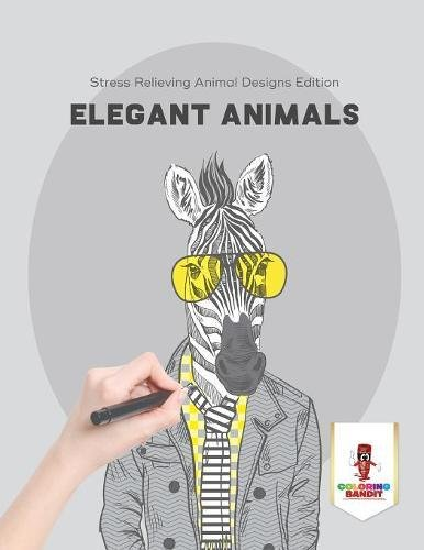 Elegant Animals : Stress Relieving Animal Designs Edition