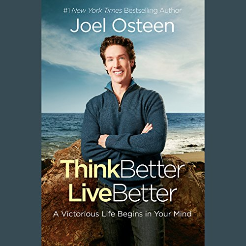 Think Better, Live Better: A Victorious Life Begins in Your Mind Audiobook [Free Download by Trial] thumbnail