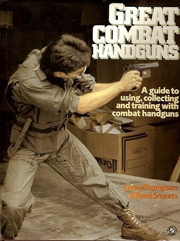 Great Combat Handguns: A Guide to Using, Collecting and Training With Handguns