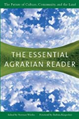 The Essential Agrarian Reader: The Future of Culture, Community, and the Land Paperback