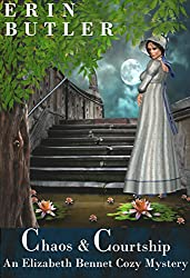 Chaos & Courtship: A Pride and Prejudice Variation (An Elizabeth Bennet Cozy Mystery Book 1)