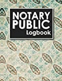 Notary Public Logbook: Notarial Record, Notary