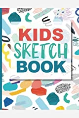 Sketch Book For Kids: Practice How To Draw Workbook, 8.5 x 11 Large Blank Pages For Sketching: Classroom Edition Sketchbook For Kids, Journal And Sketch Pad For Drawing Paperback