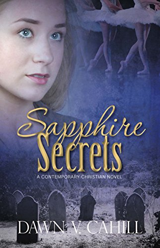 Book: Sapphire Secrets - A Christian contemporary novel (Seattle Trilogy Book 1) by Dawn V. Cahill