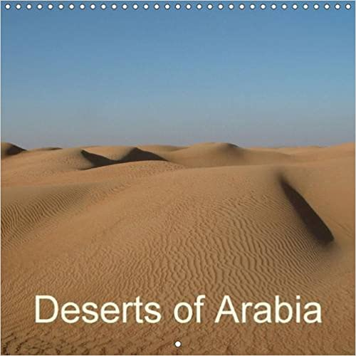 Deserts of Arabia: Sand Dunes, Mountains, Oases, Wadis - Images from Dubai and Oman (Calvendo Nature)