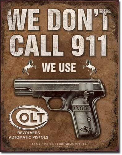 We Dont Call 911 We Use Colt Tin Sign 1799