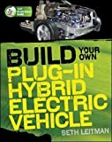 img - for Build Your Own Plug-In Hybrid Electric Vehicle (TAB Green Guru Guides) book / textbook / text book