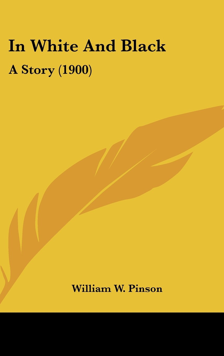 In White And Black: A Story (1900) pdf