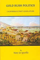 Gold Rush Politics: California's First Legislature