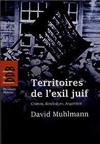 Territoires de l'exil juif : Crimée, Birobidjan, Argentine par David Muhlmann