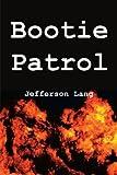 Bootie Patrol, Jefferson Lang, 0595172229