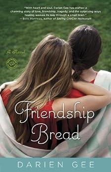 Friendship Bread: A Novel by [Gee, Darien]