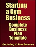 Starting a Gym Business: Complete Business Plan Template