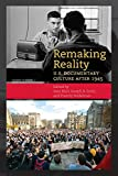 Remaking Reality: U.S. Documentary Culture after 1945