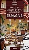 Hôtels et maisons d'hôtes de charme en Espagne par Gastaut