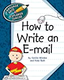 Read Online How to Write an E-mail (Explorer Junior Library: How to Write) Kindle Editon