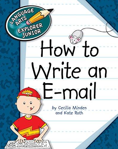 How to Write an E-mail (Explorer Junior Library: How to Write) Epub