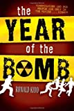 The Year of the Bomb, Ronald Kidd, 1416958924