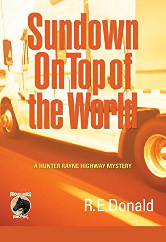 Sundown on Top of the World (A Hunter Rayne Highway Mystery Book 4) by [Donald, R.E.]