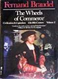 Wheels of Commerce Vol. II : Civilization and Capitalism 15th-18th Century, Braudel, Fernand, 0060912952