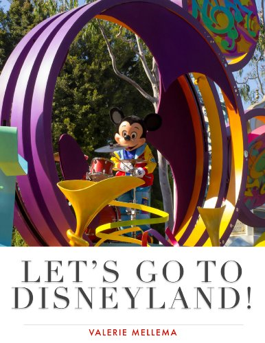 Let's Go To Disneyland! - Adventure Disneyland Hours California And