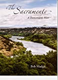 The Sacramento: A Transcendent River