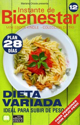 DIETA VARIADA - Ideal para subir de peso (Instante de BIENESTAR - Colección Dietas nº 12) (Spanish - Subir Spanish