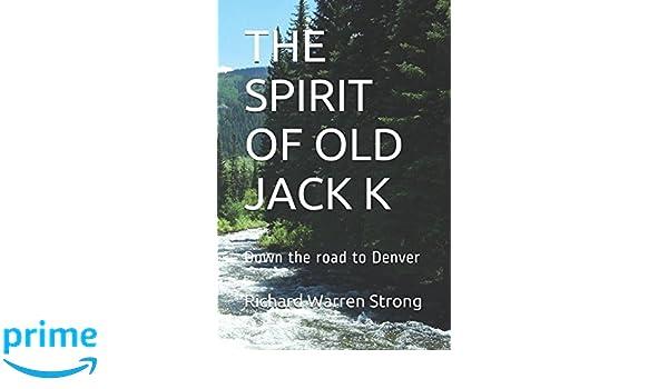 THE SPIRIT OF OLD JACK k