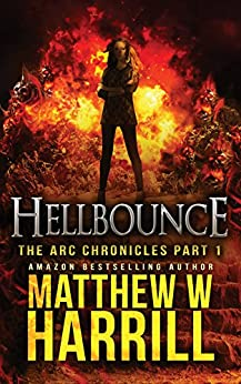 Hellbounce (The ARC Chronicles Book 1) by [Harrill, Matthew W.]